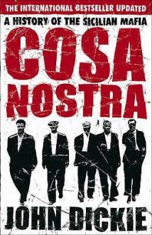 Cosa Nostra - John Dickie