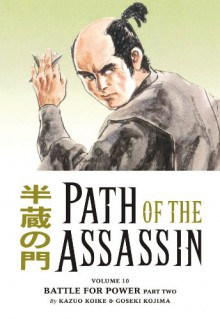 Path of the Assassin, Vol. 10: Battle for Power, Part 2 - Kazuo Koike