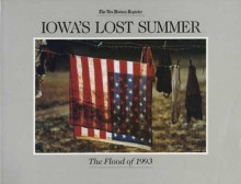 Iowa's Lost Summer: The Flood of 1993 - The Des Moines Register