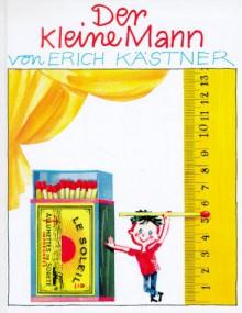 Der kleine Mann - Erich Kästner, Horst Lemke