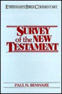 Survey of the New Testament - Paul N. Benware