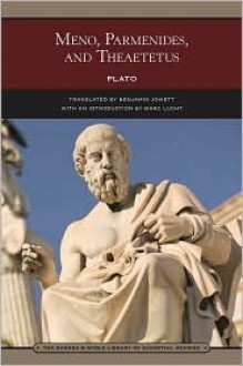 Meno, Parmenides, and Theaetetus (Barnes & Noble Digital Library) - Plato, Benjamin Jowett, Marc Lucht