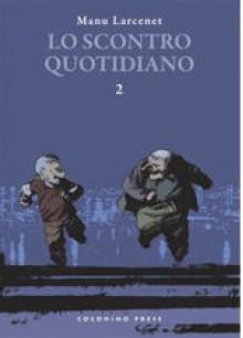 Lo scontro quotidiano, Vol. 2 - Manu Larcenet