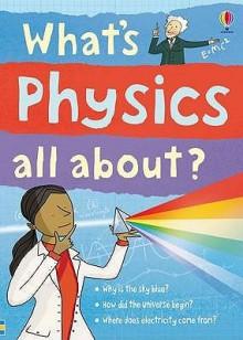 What's Physics All About? - Kate Davies, Adam Larkum
