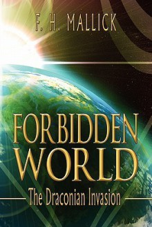 Forbidden World: The Draconian Invasion - F.H. Mallick