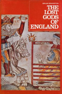 The Lost Gods of England - Brian Branston