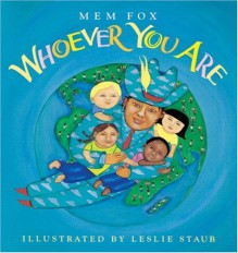 Whoever You Are - Mem Fox, Leslie Staub