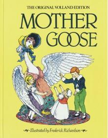 Mother Goose: The Original Volland Edition - Eulalie Osgood Grover, Frederick Richardson, Evlalie Osgood Grover
