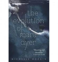 The Evolution of Mara Dyer - Michelle Hodkin