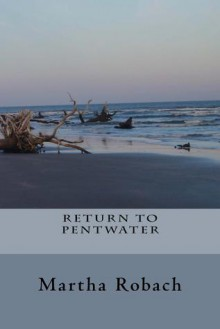 Return to Pentwater - Martha Robach