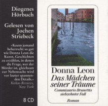 Das Mädchen Seiner Träume: Commissario Brunettis Siebzehnter Fall: Roman - Donna Leon, Christa E. Seibicke, Jochen Striebeck