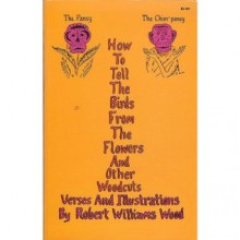 How to tell the birds from the flowers. A manual of flornithology for beginners - Robert Williams Wood