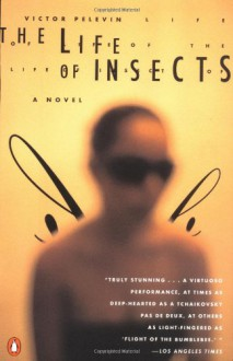 The Life of Insects: A Novel - Victor Pelevin