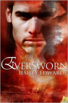 Eversworn - Hailey Edwards