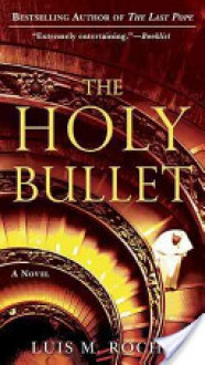 The Holy Bullet - Luis Miguel Rocha