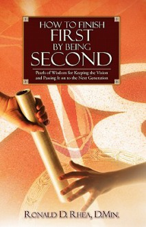How to Finish First by Being Second - Ronald D. Rhea