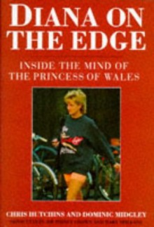 Diana on the Edge: Inside the Mind of the Princess of Wales - Christopher Hutchins