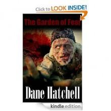 The Garden of Fear - Dane Hatchell