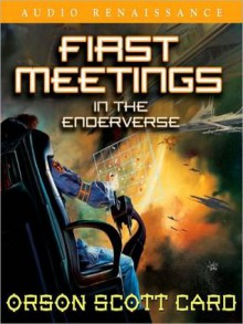 First Meetings: In the Enderverse (MP3 Book) - Orson Scott Card, Stefan Rudnicki, Gabrielle De Cuir, Amanda Karr