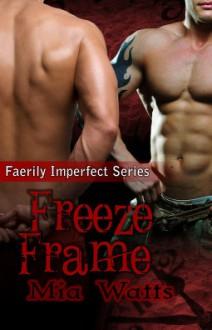 Freeze Frame - Mia Watts