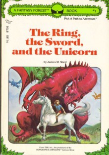 The Ring, the Sword, and the Unicorn: A Fantasy Forest Book One - James M. Ward