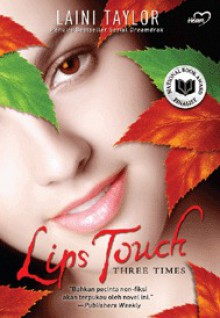 Lips Touch: Three Times - Laini Taylor