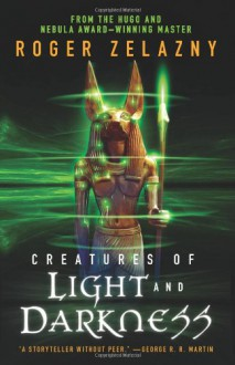 Creatures of Light and Darkness - Roger Zelazny