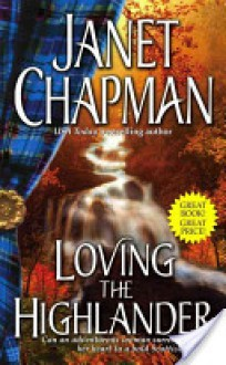 Loving the Highlander - Janet Chapman
