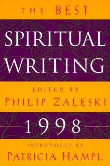 The Best Spiritual Writing 1998 - Philip Zaleski