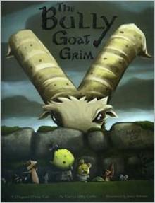 The Bully Goat Grim: A Maynard Moose Tale - Willy Claflin,James Stimson,Brian Claflin