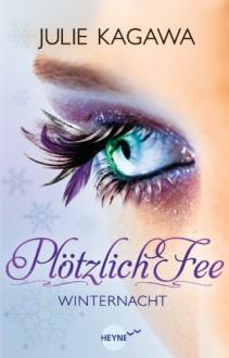 Plötzlich Fee - Winternacht (Iron Fey, #2) - Julie Kagawa, Charlotte Lungstrass