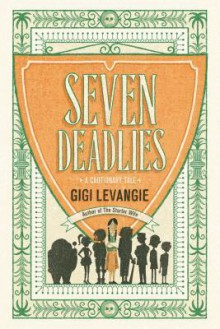 Seven Deadlies: A Cautionary Tale - Gigi Levangie Grazer