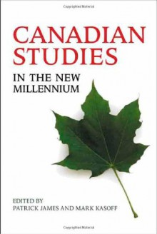 Canadian Studies in the New Millennium - Patrick James