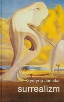 Surrealizm - Krystyna Janicka