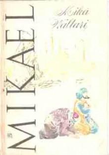 Znalezione obrazy dla zapytania Mika Waltari : Mikael Hakim  1987