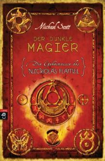Der dunkle Magier (Die Geheimnisse des Nicholas Flamel, #2) - Michael Scott
