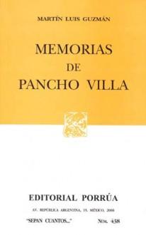 Memorias De Pancho Villa (Sepan Cuantos, #438) - Martin Luis Guzman