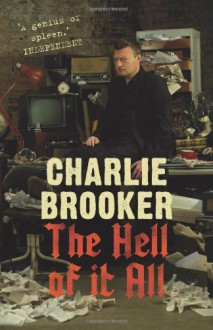 The Hell of it All - Charlie Brooker