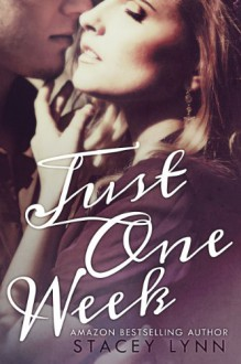 Just One Week - Stacey Lynn