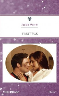 Mills & Boon : Sweet Talk (Montana) - Jackie Merritt