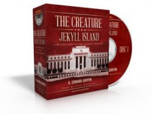 The Creature from Jekyll Island: A Second Look at the Federal Reserve (Audiocd) - G. Edward Griffin, Mark Bramhall (Reader)