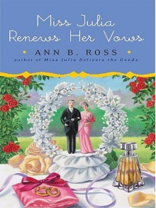 Miss Julia Renews Her Vows - Ann B. Ross