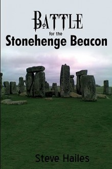 Battle for the Stonehenge Beacon - Steve Hailes