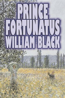 Prince Fortunatus - William Black