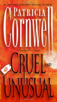 Cruel and Unusual - Patricia Cornwell