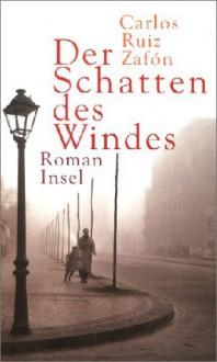 Der Schatten des Windes. - Carlos Ruiz Zafón