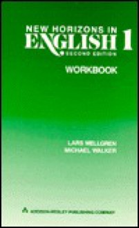 New Horizons in English (Level One, Workbook 1) - Michael Walker