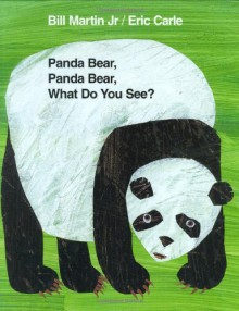 Panda Bear, Panda Bear, What Do You See? - Bill Martin Jr.,Eric Carle