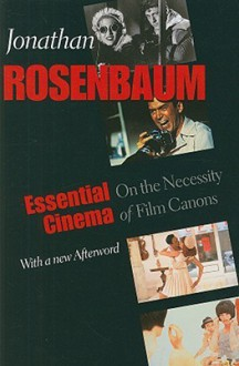 Essential Cinema: On the Necessity of Film Canons - Jonathan Rosenbaum