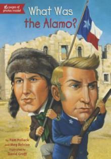 What Was the Alamo? - Meg Belviso, Pamela Pollack, David Groff